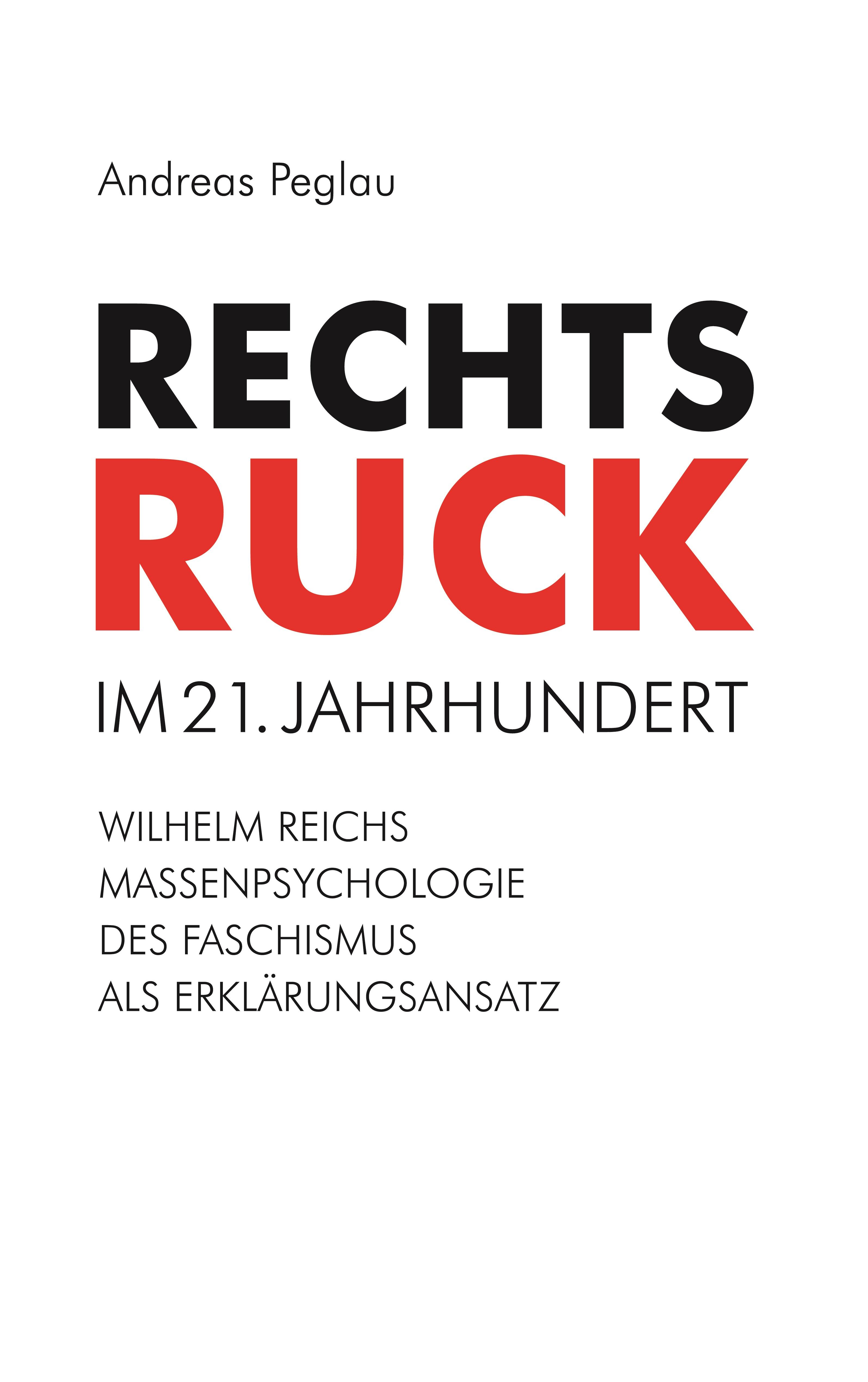 Andreas Peglau Rechtsruck im 21. Jahrhundert