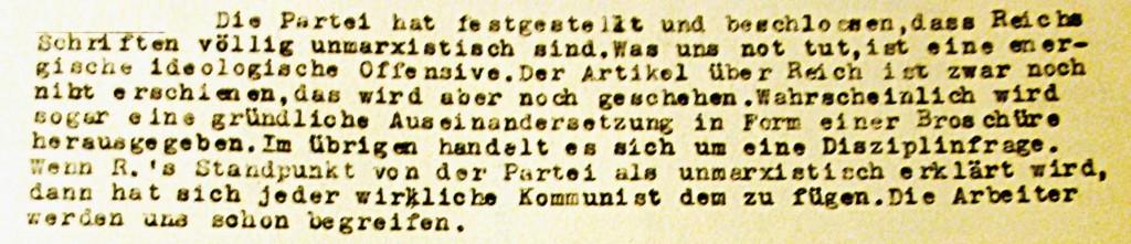 Aus Fritz Hupfelds Protokoll der Diskussionen zu Reich auf dem KPD-Treffen vom 27.1.1933. Die dort angekündigte Auseinandersetzung ist - auch nach 1945 - niemals erfolgt, der offizielle Marxismus blieb so unpsychologisch wie eh und je.