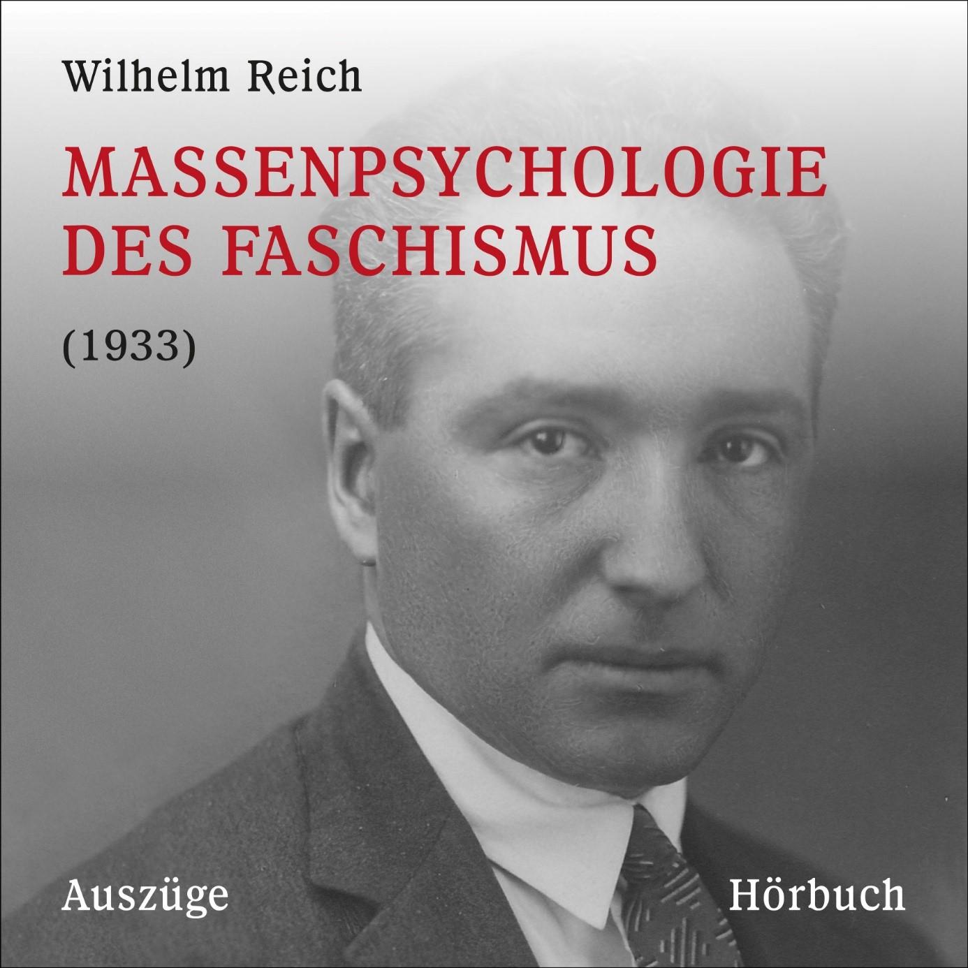 Wilhelm Reich Massenpsychologie des Faschismus 1933 Hörbuch